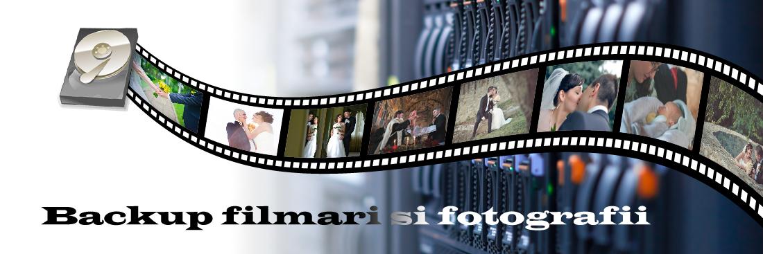 Backup filmari si fotografii